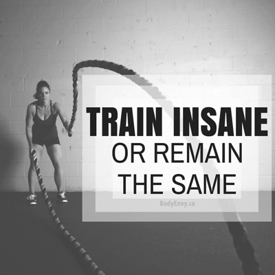 train-insane-or-remain-the-same